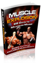 Muscle Explosion - 28 Days toi Maximum Mass!